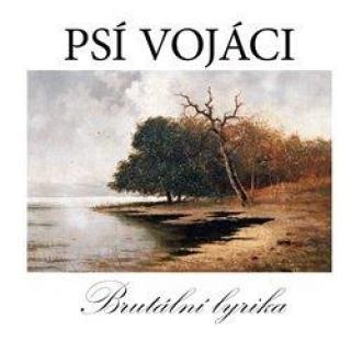 Brutální Lyrika - vojáci Psí [CD album]